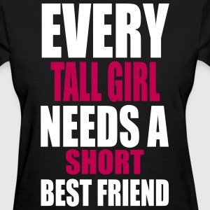 Every Tall Girl Needs A Short Best Friend Women's T-Shirts - Women's T-Shirt