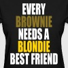 Every Brownie Needs A Blondie Best Friend Women's T-Shirts - Women's T-Shirt