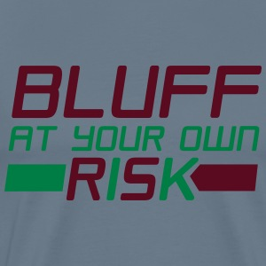 Bluff at Your Own Risk 2 - Light Blue Tee - Men's Premium T-Shirt