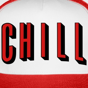 CHILL - Trucker Cap