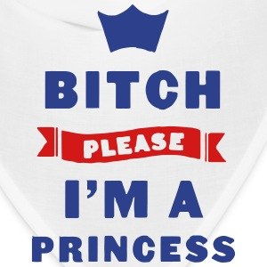 BITCH PLEASE - I'M A PRINCESS Caps - Bandana