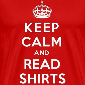 Keep Calm And Read Shirts T-Shirts - Men's Premium T-Shirt