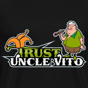 TRUST UNCLE VITO! Black T-Shirts - Men's Premium T-Shirt