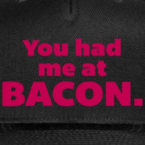 You Had Me At Bacon  Caps - Snap-back Baseball Cap