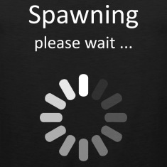 Spawning Please Wait - Gamer Humor Tank Tops