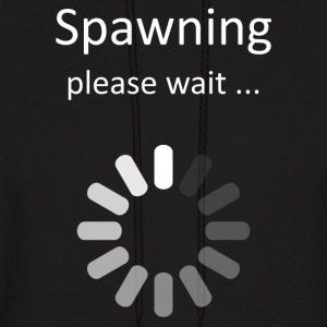 Spawning Please Wait - Gamer Humor Hoodies - Men's Hoodie