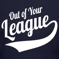 Design ~ Out of Your League
