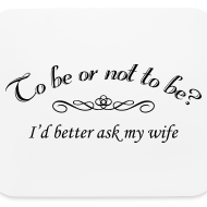 Design ~ To Be Or Not To Be Marriage Humor