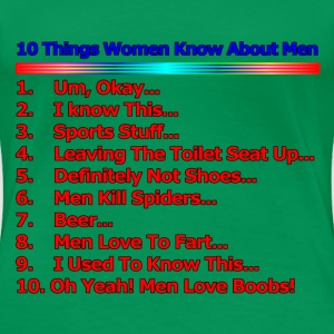 10 Things Women Know About Men - Women's Premium T-Shirt