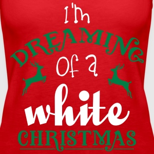 I'm dreaming of a white christmas Tanks - Women's Premium Tank Top