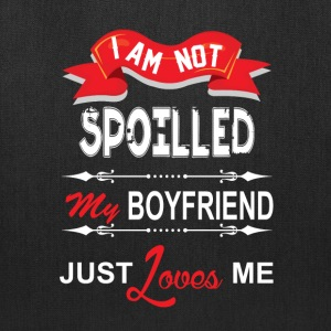 I Am Not Spoiled My Boyfriend Just Loves Me Bags & backpacks - Tote Bag