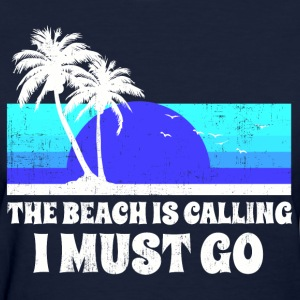 The Beach Is Calling Women's T-Shirts - Women's T-Shirt