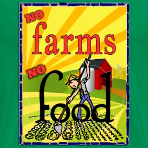No farms No food T-Shirts - Men's Premium T-Shirt