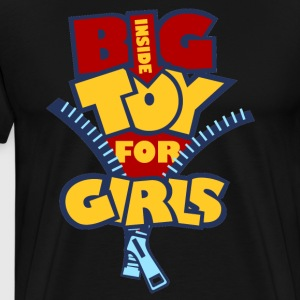 Big Toy for Girls inside Shirt - Men's Premium T-Shirt