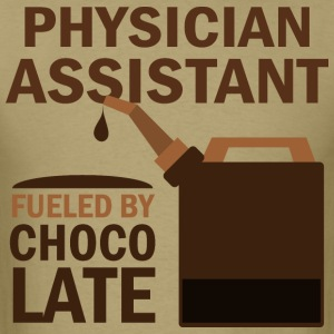 Physician Assistant Fueled By Chocolate T-Shirts - Men's T-Shirt