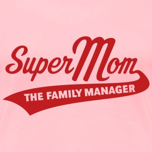 Super Mom – The Family Manager Women's T-Shirts - Women's Premium T-Shirt