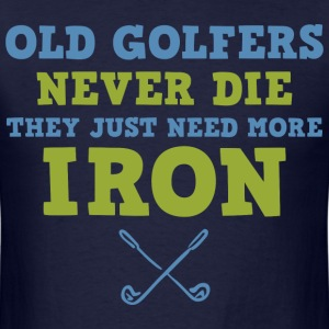 Old Golfers Need Iron T-Shirts - Men's T-Shirt