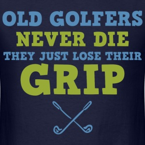 Old Golfers Lose Their Grip T-Shirts - Men's T-Shirt