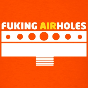 VAPE FUCKING AIRHOLES T-Shirts - Men's T-Shirt
