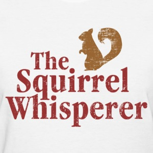 The Squirrel Whisperer Women's T-Shirts - Women's T-Shirt