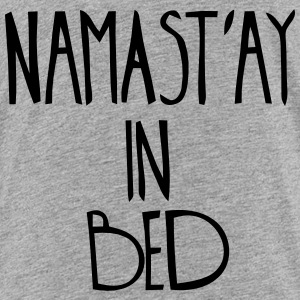 NAMASTAY IN BED Kids' Shirts - Kids' Premium T-Shirt