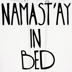 NAMASTAY IN BED Hoodies