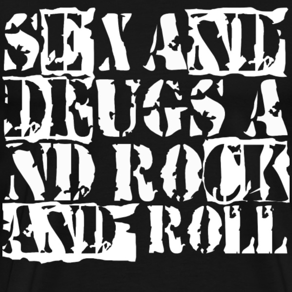 Sex and drugs and rock and roll - Men's Premium T-Shirt