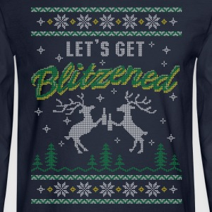 UGLY HOLIDAY SWEATER LET'S GET BLITZENED Long Sleeve Shirts - Men's Long Sleeve T-Shirt