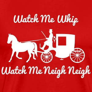 Watch Me Whip & Neigh - Men's Premium T-Shirt