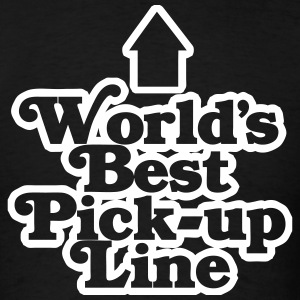 World's Best Pick-Up Line T-Shirts - Men's T-Shirt