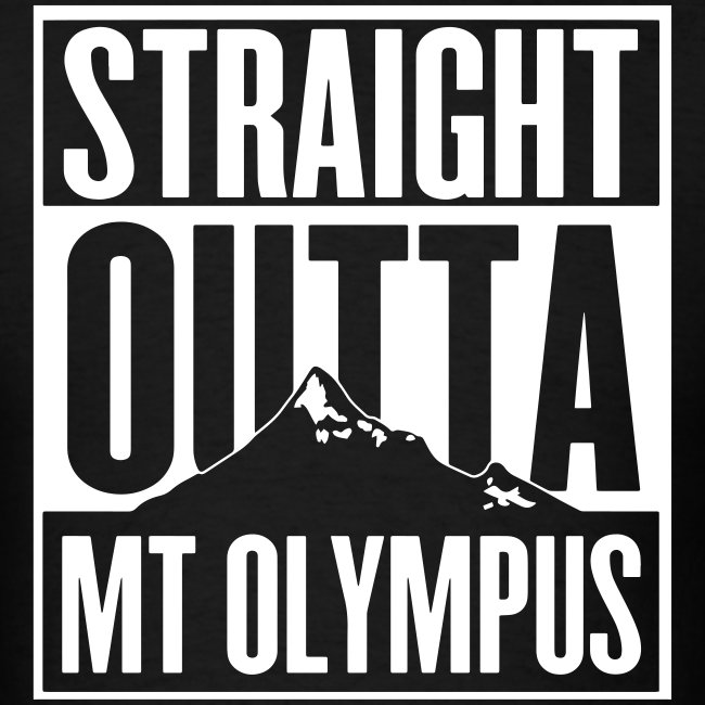 T-Shirt Straight Outta Mt Olympus