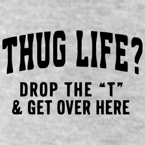 THUG LIFE? - DROP THE T  Bottoms - Leggings by American Apparel