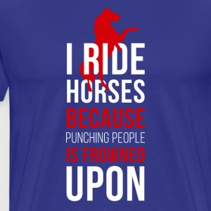 Punching people is frowned upon Horses T-shirt T-Shirts - Men's Premium T-Shirt