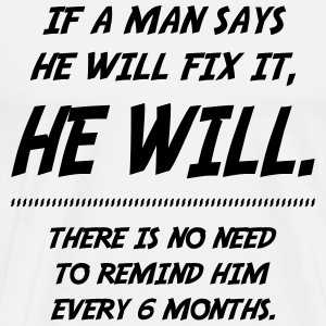 A man will fix it T-Shirts - Men's Premium T-Shirt