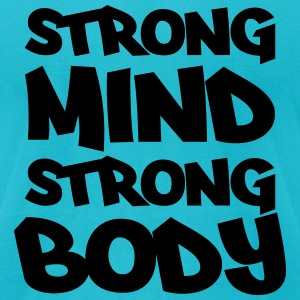 Strong mind, strong body T-Shirts - Men's T-Shirt by American Apparel