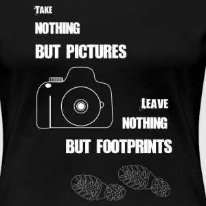 TAKE NOTHING BUT PICTURES - Women's Premium T-Shirt