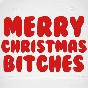 MERRY CHRISTMAS BITCHES Caps - Baseball Cap