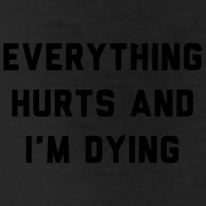 EVERYTHING HURTS AND I'M DYING Bottoms - Leggings