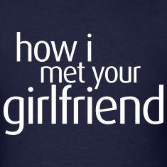 How I Met Your Girlfriend