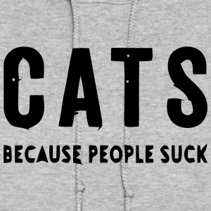CATS - BECAUSE PEOPLE SUCK Hoodies - Women's Hoodie
