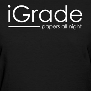 I Grade Papers - Women's T-Shirt