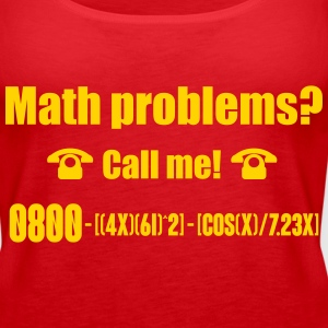 Math problems? Call me! Tanks - Women's Premium Tank Top
