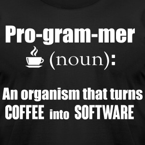 Programmer: turns coffee into software T-Shirts - Men's T-Shirt by American Apparel