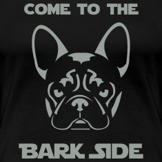 Womens French Bulldog Come to the Bark Side Tee