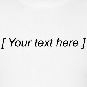 Your text here - Men's T-Shirt