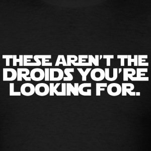 Star Wars - These Aren't the Droids - Men's T-Shirt