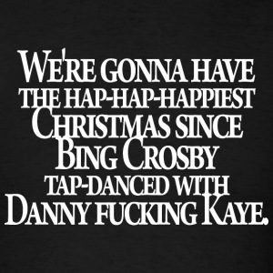 Christmas Vacation - Danny F***ing Kaye - Men's T-Shirt