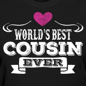 World's Best Cousin Ever Women's T-Shirts - Women's T-Shirt