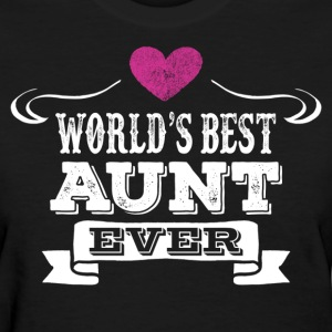 World's Best Aunt Ever Women's T-Shirts - Women's T-Shirt