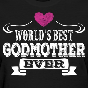 World's Best Godmother Ever Women's T-Shirts - Women's T-Shirt